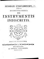 Georgii Engelbrecht ... ¬Diss. ¬iur. de instrumentis indiscretis