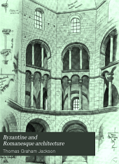 Byzantine and Romanesque architecture: Volume 2