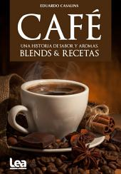 Café, una historia de sabor y aromas: Blends & recetas