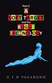 Part-2 A Soft Target and the Rogue Technology