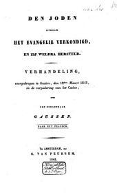 Den Joden eindelijk het Evangelie verkondigd, en zij weldra hersteld: verhandeling, voorgedragen te Genève, den 12den Maart 1843, in de vergadering van het Casino