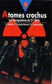 Atomes crochus - Les Mousquetaires du 21ème siècle