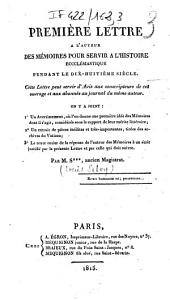 """Première Lettre à l'auteur des """"Mémoires pour servir à l'histoire ecclésiastique pendant le dix-huitième siècle""""..."""