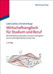 Wirtschaftsenglisch für Studium und Beruf: Wirtschaftswissen kompakt in Deutsch und Englisch - German and English Business Know-How, Ausgabe 3