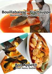 Bouillabaisse - Fischsuppe: Bouillabaisse a la Marseilles Marseiller Fischgericht