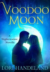Voodoo Moon: A Nightcreature Novella