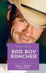 Bad Boy Rancher Mills Boon Heartwarming Rocky Mountain Cowboys Book 3  Book PDF