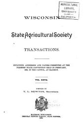Transactions of the Wisconisn State Agricultural Society,: Together with ... Report of Annual Convention, Volume 27