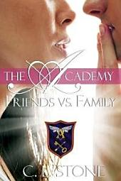 The Academy - Friends vs. Family: The Ghost Bird Series #3