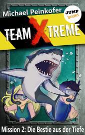 TEAM X-TREME - Mission 2: Die Bestie aus der Tiefe