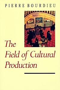 The Field of Cultural Production Book