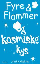 Fyre & Flammer 2 - Fyre & Flammer og kosmiske kys