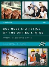 Business Statistics of the United States 2014: Patterns of Economic Change, Edition 19