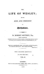 The Life of Wesley; and the Rise and Progress of Methodism: In Two Volumes, Volume 2