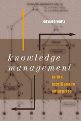 Knowledge Management in the Intelligence Enterprise PDF