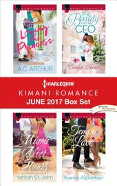 Harlequin Kimani Romance June 2017 Box Set: Loving the Princess\Miami After Hours\The Beauty and the CEO\Tempo of Love