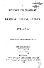 A Hand-book for Travellers in Denmark, Norway, Sweden and Iceland