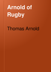 Arnold of Rugby: His School Life and Contributions to Education