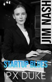 Startup Blues: Jim Nash Adventure #14