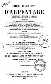 Cours complet d'arpentage élémentaire, théorique et pratique... augmenté d'un recueil de lois, formules et modèles de procès-verbaux usités en arpentage... par D. Puille
