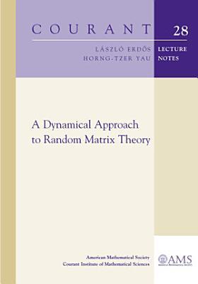 A Dynamical Approach to Random Matrix Theory PDF