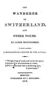 The Wanderer of Switzerland: The West Indies, and Other Poems of James Montgomery