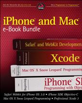 iPhone and Mac Wrox e-Book Bundle: Safari WebKit for iPhone OS 3.0, iPhone SDK Objective-C, Mac OS X Snow Leopard Programming, Professional Xcode 3