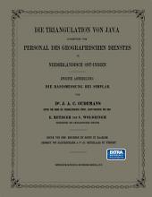 Die Triangulation von Java ausgeführt vom Personal des Geographischen Dienstes in Niederländisch Ost-Indien: Die Basismessung bei Simplak, Ausgabe 2