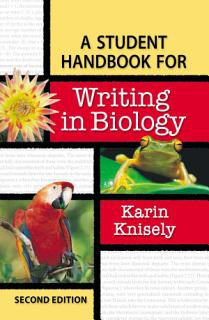 A Student Handbook for Writing in Biology Book