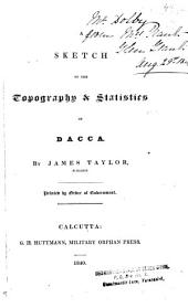 A Sketch of the Topography & Statistics of Dacca