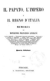 Il papato, l'impero e il Regno d'Italia memoria di Monsignor Francesco Liverani: Volume 1