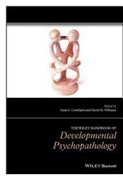 The Wiley Handbook Of Developmental Psychopathology Book PDF