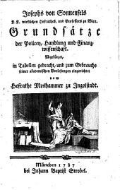 Joseph von ¬Sonnenfels Grundsätze der Policey, Handlung-, und Finanzwissenschaft