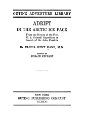 Adrift in the Arctic Ice Pack: From the History of the First U.S. Grinnell Expedition in Search of Sir John Franklin