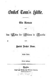 Onkel Tom's Hütte: Ein Roman aus dem Leben der Sklaven in Amerika, Band 1