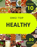 OMG! Top 50 Healthy Recipes Volume 10