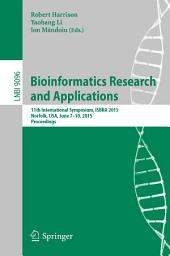 Bioinformatics Research and Applications: 11th International Symposium, ISBRA 2015 Norfolk, USA, June 7-10, 2015 Proceedings