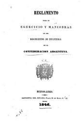 Reglamento para el egercicio y maniobras de los regimientos de infanteria de la Confederacion Argentina: Tomo primero