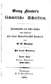 Georg Forster's Sämmtliche Schriften: -6. Bd. Kleine Schriften