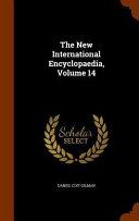 The New International Encyclopaedia, Volume 14
