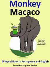Learn Portuguese: Portuguese for Kids. Monkey - Macaco: Bilingual Book in English and Portuguese