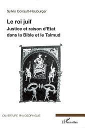 Le roi juif: Justice et raison d'Etat dans la Bible et le Talmud