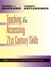 Teaching & Assessing 21st Century Skills: Edition 2