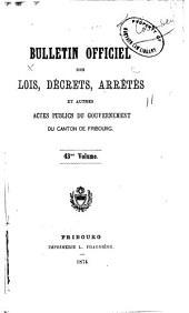 BULLETIN OFFICIEL DES LOIS, DÉCRETS, ARRÊTÉS ET AUTRES ACTES PUBLICS DU GRAND CONSEIL ET DU CONSEIL D'ETAT DU CANTON DE FRIBOURG.: Volume43