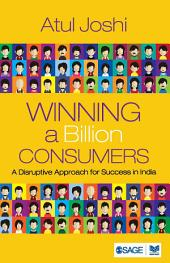 Winning a Billion Consumers: A Disruptive Approach for Success in India