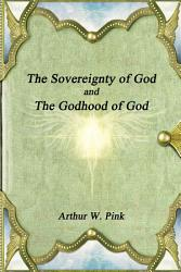 The Sovereignty of God and The Godhood of God PDF
