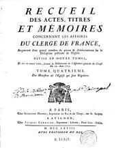 Recueil des actes, titres et mémoires concernant les affaires du clergé de France: augmenté d'un grand nombre de pieces & d'observations sur la discipline présente de l'Eglise et mis en nouvel ordre suivant la déliberation de l'Assemblée générale du clergé du 29 août 1705