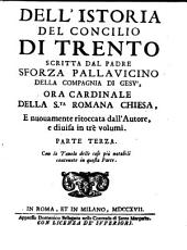 Istoria Del Concilio Di Trento: Con la Tavola delle cose più notabili contenute in questa Parte. 3