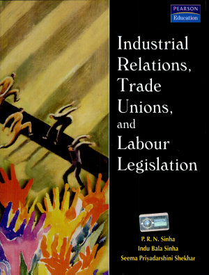 Industrial Relations  Trade Unions  and Labour Legislation PDF