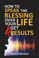 How to Speak the Blessings Over Your Life and Get Results